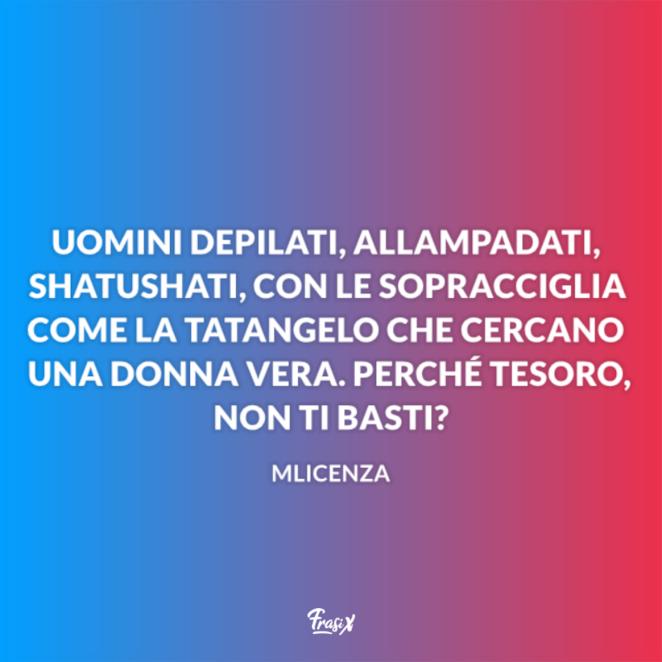 Frasi Sulle Donne Ridicole.Le Frasi Divertenti Sugli Uomini Di Autori Italiani E Stranieri