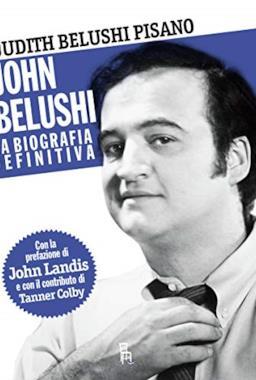 John Belushi. La biografia definitiva
