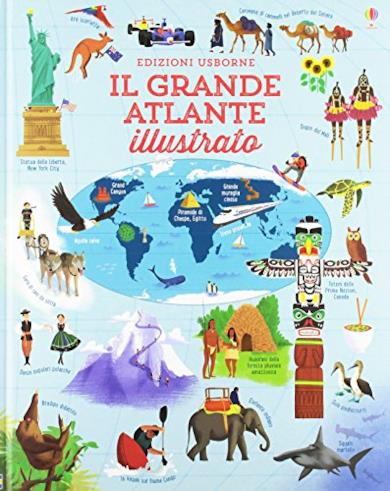 Il grande atlante illustrato. Ediz. illustrata (copertina rigida)