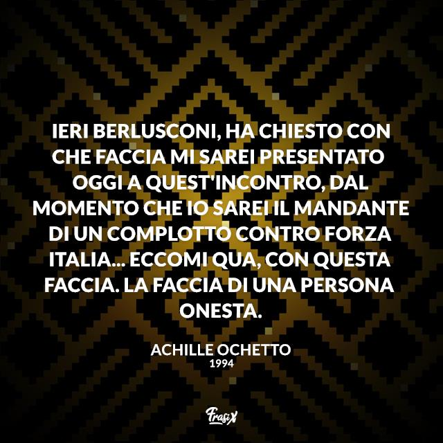 Ieri Berlusconi, ha chiesto con che faccia mi sarei presentato oggi a quest'incontro, dal momento che io sarei il mandante di un complotto contro Forza Italia... eccomi qua, con questa faccia. La faccia di una persona onesta.