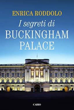 I segreti di Buckingham Palace
