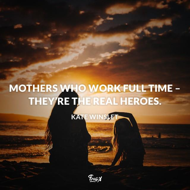 Mothers who work full time – they're the real heroes.Mothers who work full time – they're the real heroes.