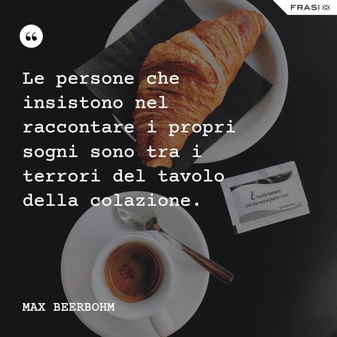 Immagine con citazione max per frasi sulla colazione