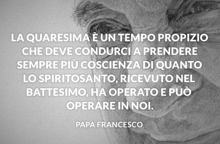 La Quaresima è un tempo propizio - citazione di Papa Francesco