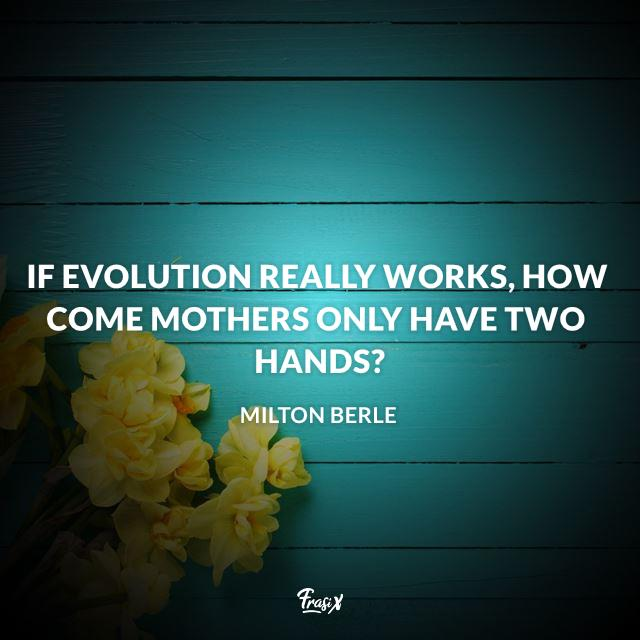 If evolution really works, how come mothers only have two hands?
