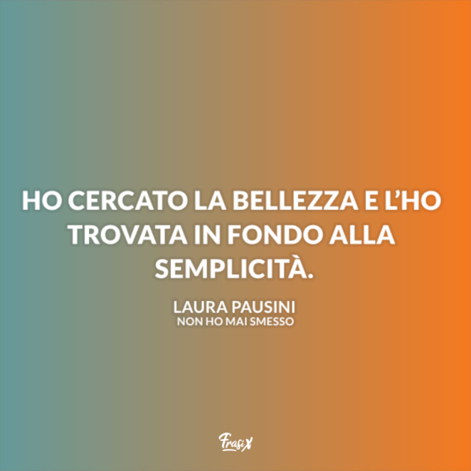Frasi Belle Laura Pausini.Le Frasi Di Laura Pausini Piu Famose Belle E Profonde Da Condividere