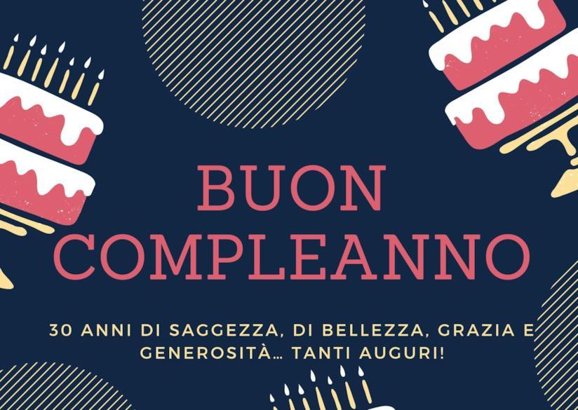 Buon compleanno! 30 anni di saggezza, di bellezza, grazia e generosità… Tanti auguri!