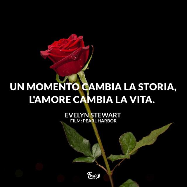Un momento cambia la storia, l'amore cambia la vita.