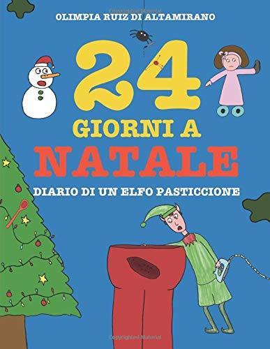 24 giorni a Natale: Diario di un elfo pasticcione