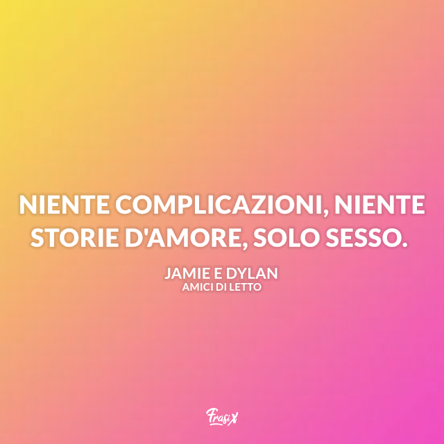 Frasi Storie D Amore.Frasi Del Film Amici Di Letto Le 15 Piu Belle E Divertenti