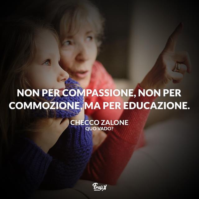 Non per compassione, non per commozione, ma per educazione.