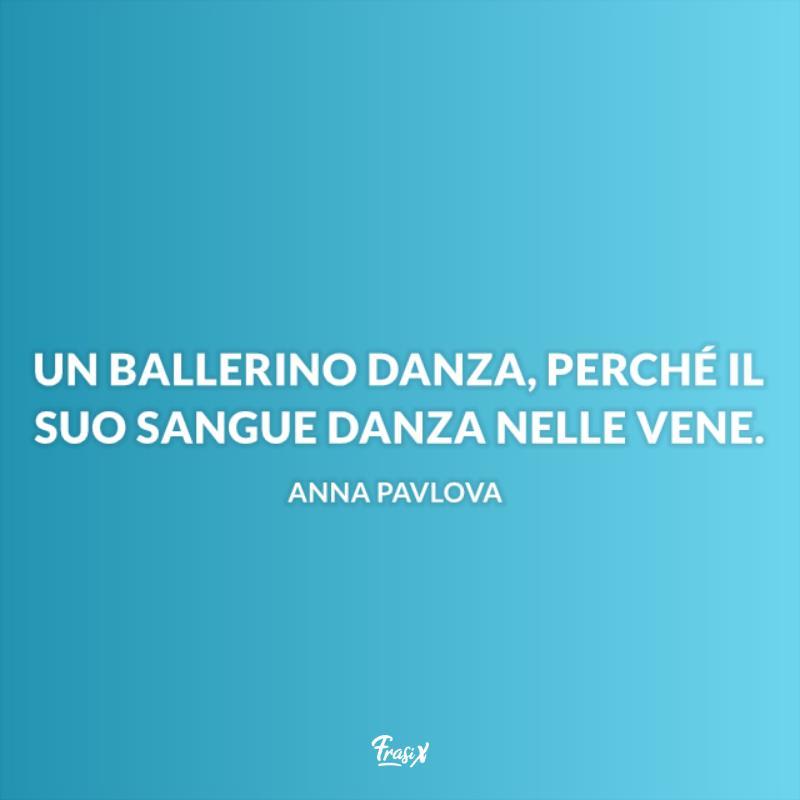 Immagine con citazione anna per frasi sulla danza e anima