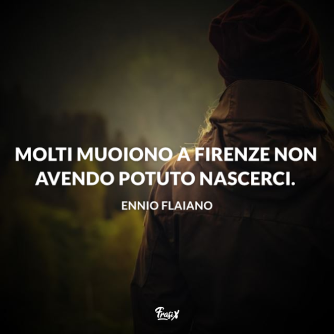 Immagine con citazione flaiano per frasi su firenze instagram