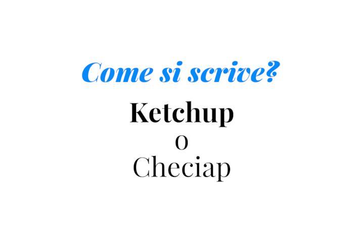 Copertina Come si scrive ketchup