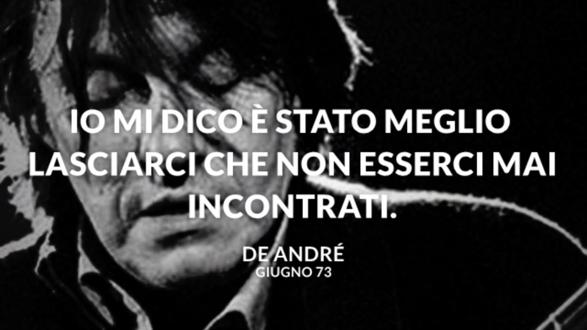 Frasi E Citazioni Dalle Canzoni Di Fabrizio De Andre