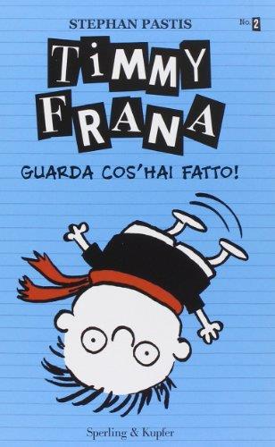Timmy Frana. Guarda cos'hai fatto!: 2