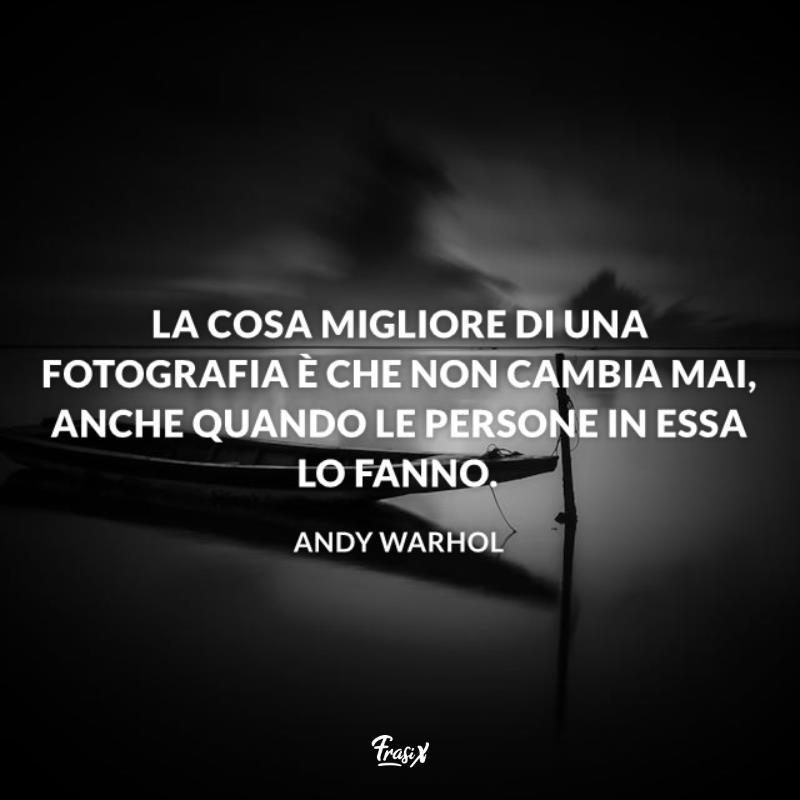 Immagine con citazione sulla fotografia per andy warhol frasi celebri fotografia