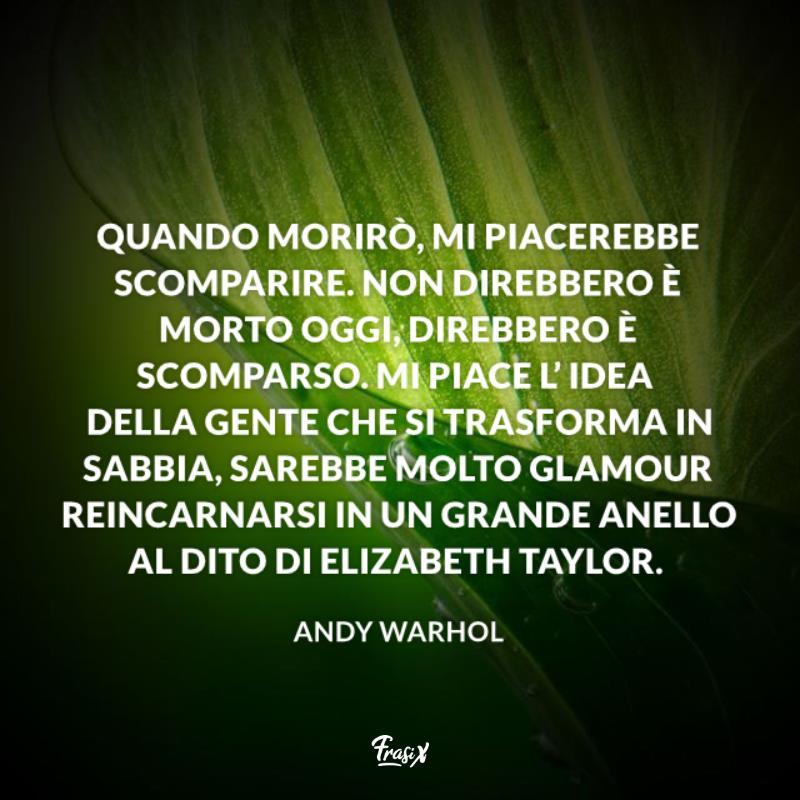 Immagine con citazione sulla morte per andy warhol frasi famose