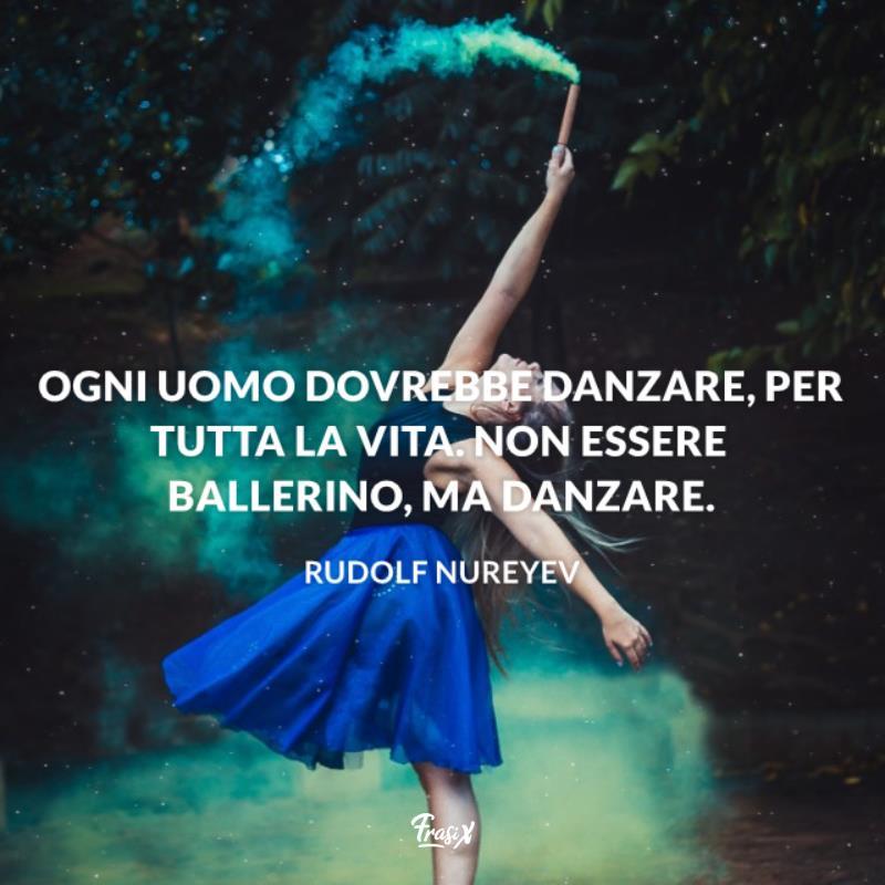 Frasi Sulla Danza Le Piu Belle Ed Emozionanti