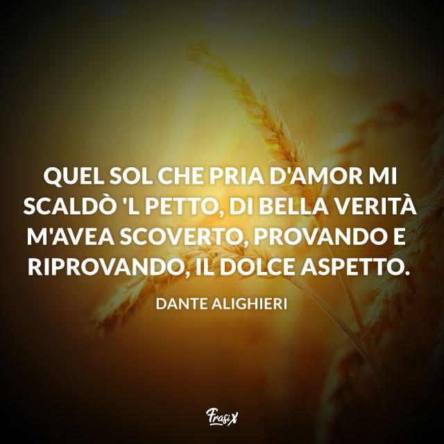Frasi Celebri Di Dante.Le Frasi Piu Belle E Famose Di Dante Alighieri E Della Divina Commedia