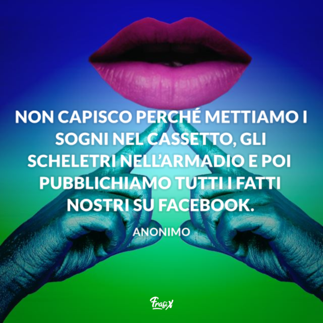 Frasi Belle Sulla Vita Da Mettere Su Facebook.Le Piu Belle Frasi Per Facebook