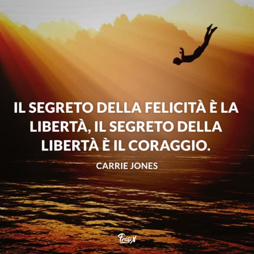 Frasi Per Un Amore Segreto.Le Piu Belle Frasi E Immagini Sulla Liberta