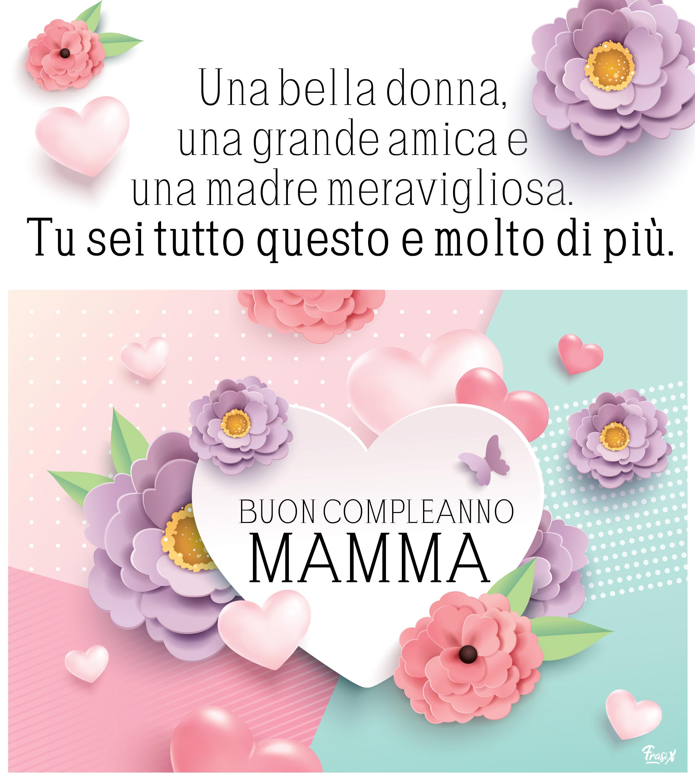 Auguri Mamma 50 Frasi E Immagini Per Augurarle Buon Compleanno