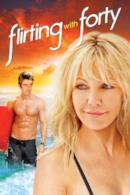 Poster Flirting with Forty - L'amore quando meno te lo aspetti