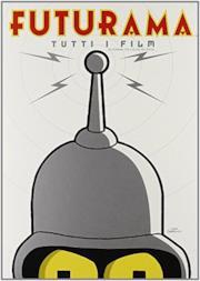Futurama - Tutti i film