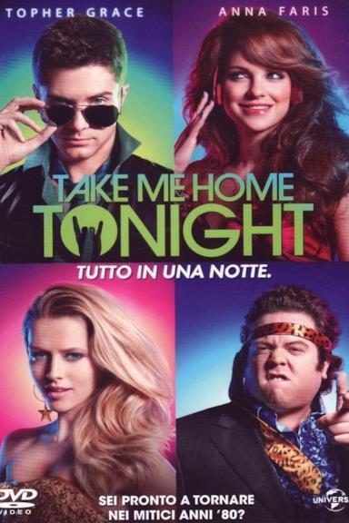 Poster Take Me Home Tonight - Tutto in una notte