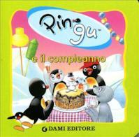 Pingu e il compleanno. Ediz. illustrata