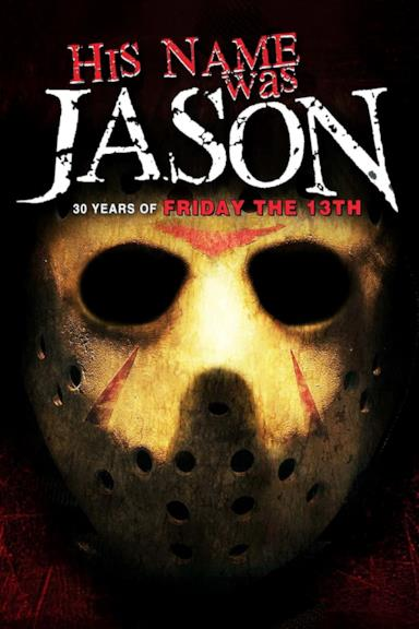 Poster His Name Was Jason: 30 Years of Friday the 13th