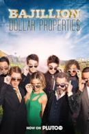 Poster Bajillion Dollar Propertie$