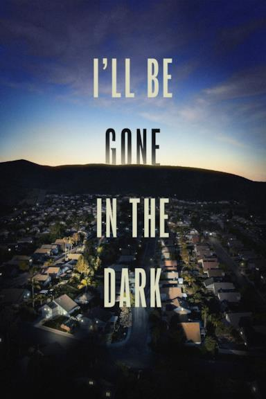 Poster I'll Be Gone in the Dark