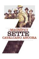 Poster I magnifici sette cavalcano ancora