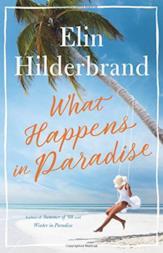 What Happens in Paradise di Elin Hilderbrand