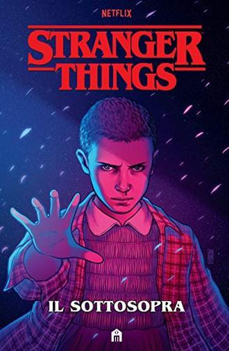 Stranger Things. Il sottosopra