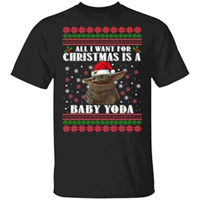 All I Want for Christmas Is A Baby Yoda T-Shirt