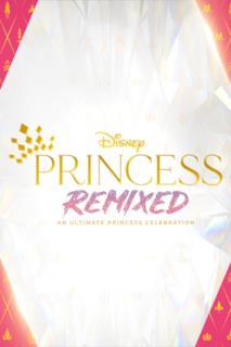 Poster Disney Princess Remixed: An Ultimate Princess Celebration