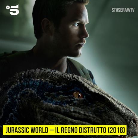 Stasera alle 21:20 Canale 5 Jurassic World – Il regno distrutto (2018)