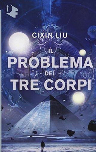 Il problema dei tre corpi di Liu Cixin