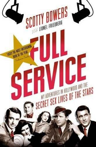 Full Service: My Adventures in Hollywood and the Secret Sex Lives of the Stars by Lionel Friedberg;Scotty Bowers(2013-02-01)