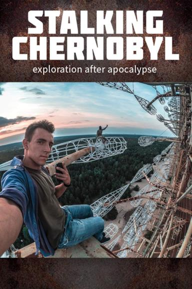 Poster Stalking Chernobyl: Exploration After Apocalypse