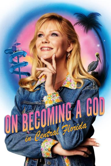Poster On Becoming a God in Central Florida