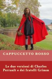 Cappuccetto Rosso: Le due versioni di Perrault e Grimm
