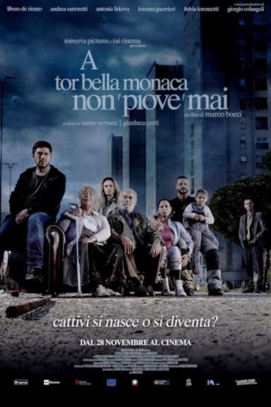 Poster A Tor Bella Monaca non 'piove' mai