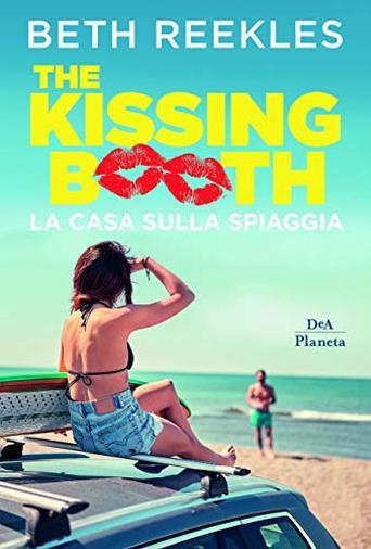 The Kissing Booth: La Casa sulla Spiaggia di Beth Reekles