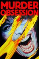 Poster Murder obsession (Follia omicida)