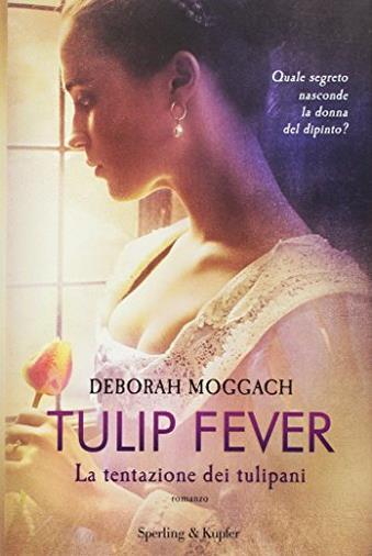 Tulip fever. La tentazione dei tulipani: 1