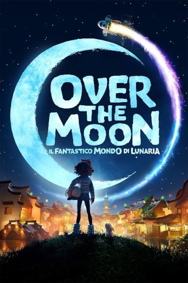 Poster Over the Moon - Il fantastico mondo di Lunaria